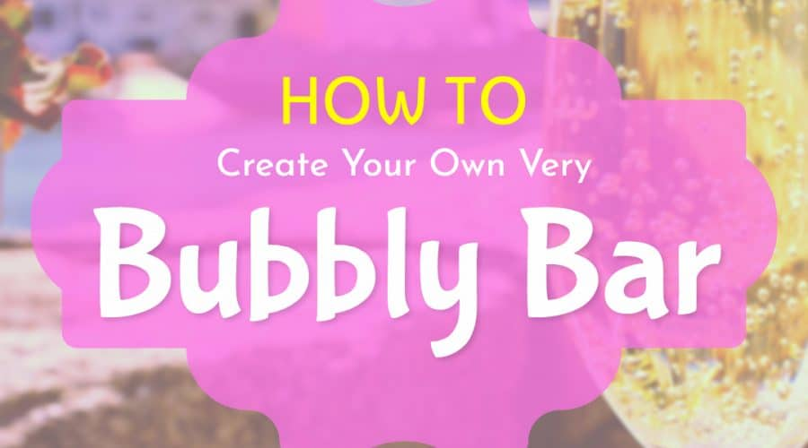 How To Create Your Own Very Bubbly Bar