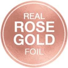 True rose gold foil stamping